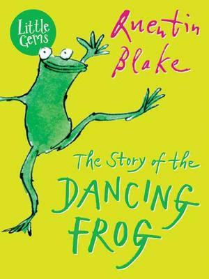 The Story of the Dancing Frog by Quentin Blake