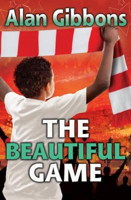Cover for The Beautiful Game by Alan Gibbons