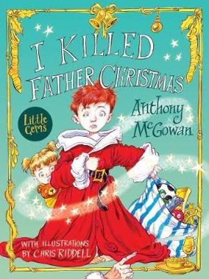 I Killed Father Christmas by Anthony McGowan