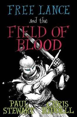 Cover for Free Lance and the Field of Blood by Paul Stewart, Chris Riddell