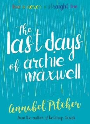Cover for The Last Days of Archie Maxwell by Annabel Pitcher