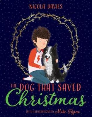 Cover for The Dog that Saved Christmas by Nicola Davies
