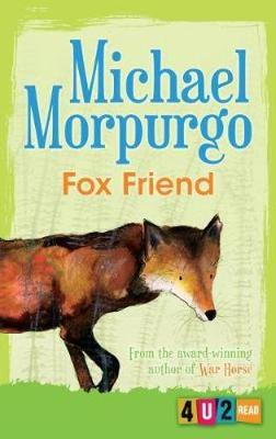 Cover for Fox Friend (4u2read) by Michael Morpurgo