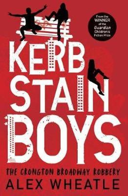 Kerb-Stain Boys The Crongton Broadway Robbery