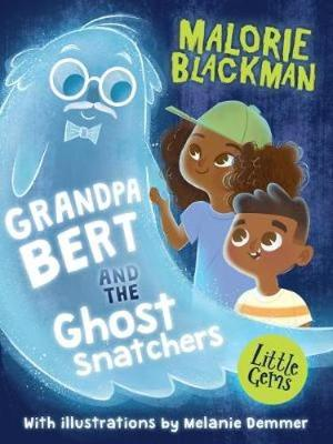 Cover for Grandpa Bert and the Ghost Snatchers by Malorie Blackman