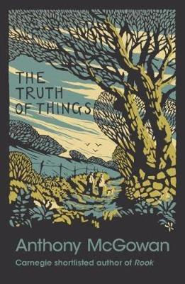 Cover for The Truth of Things by Anthony McGowan