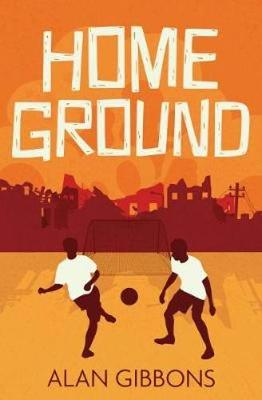 Cover for Home Ground by Alan Gibbons