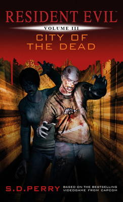 Resident Evil Vol III - City of the Dead by S. D. Perry