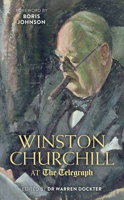 Winston Churchill at the Telegraph by Dr. A. Warren Dockter