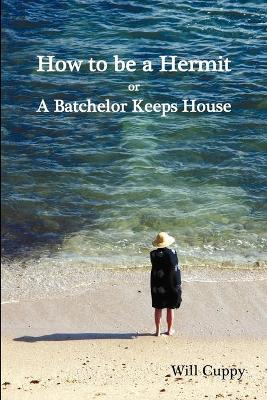 How to be a Hermit, or a Batchelor Keeps House by Will Cuppy