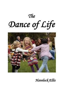 The Dance of Life by Havelock Ellis