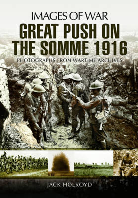 The Great Push Somme 1916 by Jack Holroyd