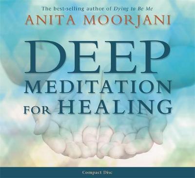 Deep Meditation for Healing by Anita Moorjani