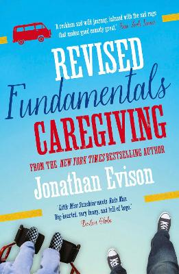 The Revised Fundamentals of Caregiving by Jonathan Evison