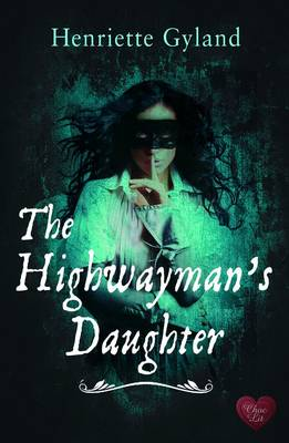 The Highwayman's Daughter by Henriette Gyland