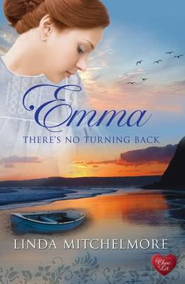 Emma - There's No Turning Back by Linda Mitchelmore
