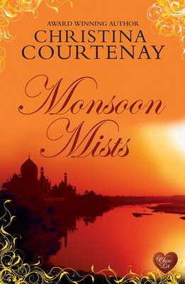 Monsoon Mists by Christina Courtenay