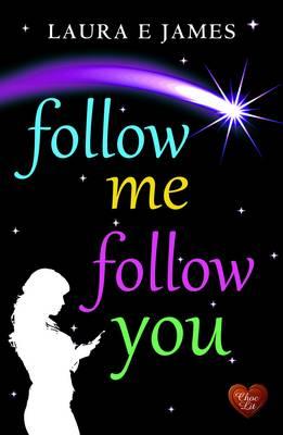 Follow Me Follow You by Laura E. James