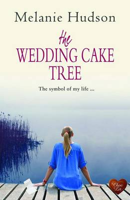 The Wedding Cake Tree by Melanie Hudson
