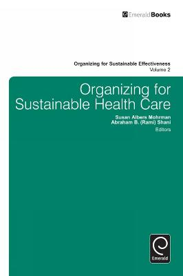 Organizing for Sustainable Healthcare by Susan Albers Mohrman