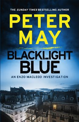 Blacklight Blue An Enzo Macleod Investigation by Peter May