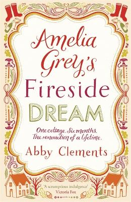Amelia Grey's Fireside Dream by Abby Clements