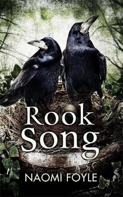 Rook Song by Naomi Foyle
