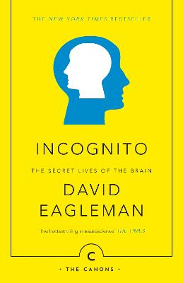 Incognito The Secret Lives of the Brain by David Eagleman