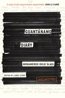Guantanamo Diary by Mohamedou Ould Slahi, Larry Siems