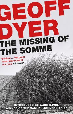 The Missing of the Somme by Geoff Dyer, Wade Davis