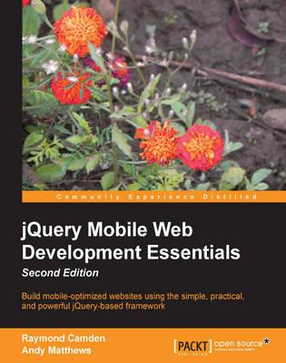 jQuery Mobile Web Development Essentials by Raymond Camden, Andy Matthews