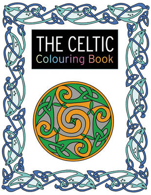 The Celtic Colouring Book Large and Small Projects to Enjoy by Lesley Davies