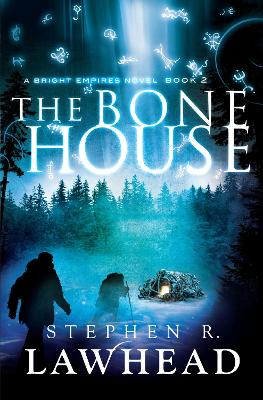 The Bone House by Stephen Lawhead