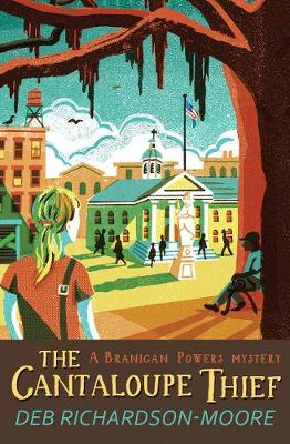 The Cantaloupe Thief by Deb Richardson-Moore