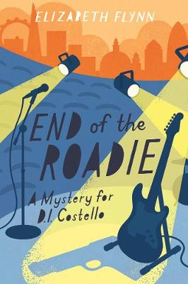 The End of the Roadie by Elizabeth Flynn