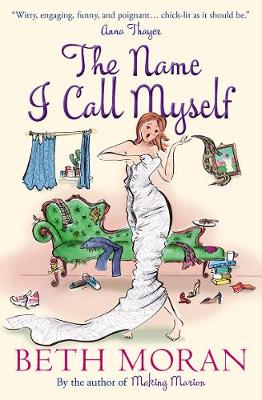 The Name I Call Myself by Beth Moran