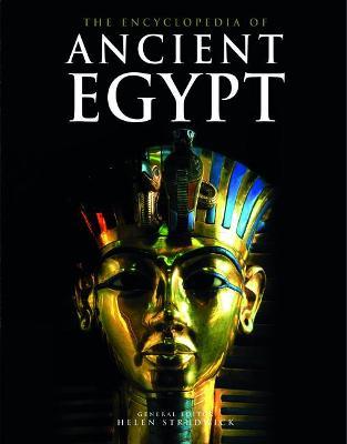 The Encyclopedia of Ancient Egypt by Helen M. Strudwick