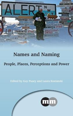 Names and Naming People, Places, Perceptions and Power by Guy Puzey