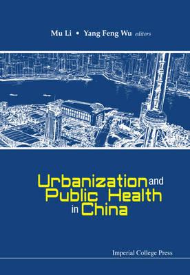 Urbanization And Public Health In China by Mu (The Univ Of Sydney, Australia) Li