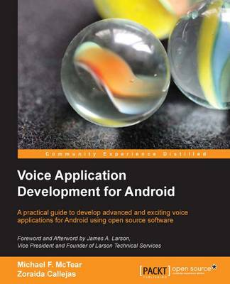 Voice Application Development for Android by Michael F. McTear, Zoraida Callejas