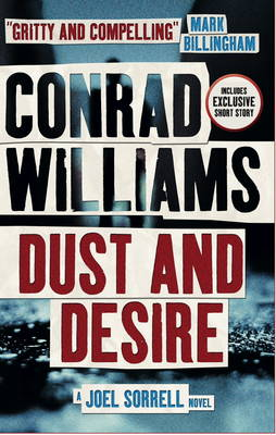 Dust and Desire (A Joel Sorrell Thriller) by Conrad Williams