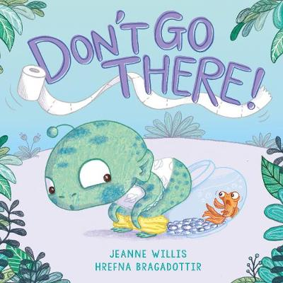 Cover for Don't Go There  by Jeanne Willis