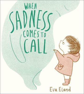 Cover for When Sadness Comes to Call by Eva Eland