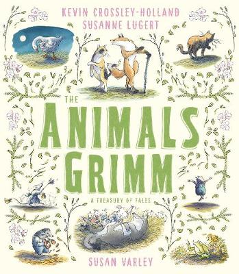 Cover for The Animals Grimm: A Treasury of Tales by Kevin Crossley-Holland