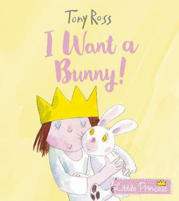Cover for I Want a Bunny! by Tony Ross
