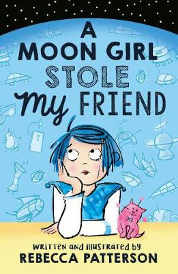 Cover for A Moon Girl Stole My Friend by Rebecca Patterson