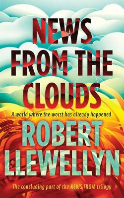 News from the Clouds by Robert Llewellyn