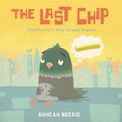 Cover for The Last Chip by Duncan Beedie
