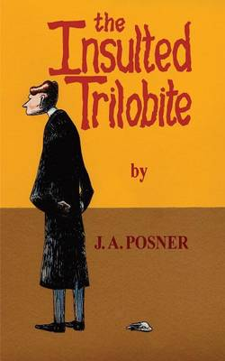 The Insulted Trilobite by J. A. Posner