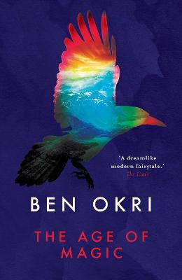 The Age of Magic by Ben Okri